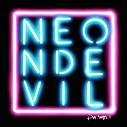 Neon Devil By Doc Hammer On Amazon Music Unlimited
