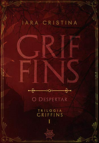 Griffins : o despertar (Trilogia Griffins Livro 1)
