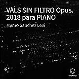 Vals Sin Filtro Opus. 2018 Para Piano