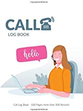 Phone Call Log Book: 100 Pages Telephone Monitor Phone Calls Tracker And Telephone Memo