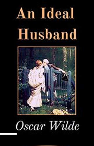 AN IDEAL HUSBAND A PLAY (English Edition)