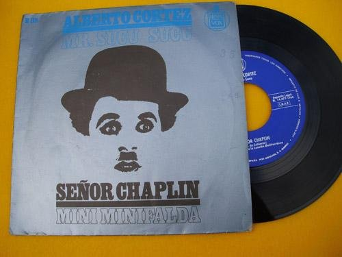 Antiguo Vinilo - Old Vinyl : ALBERTO CORTEZ : Mr.Sucu Sucu; Señor Chaplin; Mini minifalda