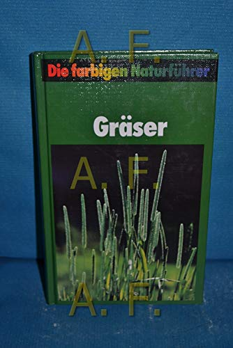 Gräser : Süssgräser, Sauergräser, Binsengewächse und grasähnliche Familien Europas.