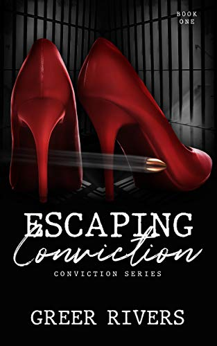 Escaping Conviction : A Second Chance Romantic Suspense (Conviction Series Book One) by [Greer Rivers, Jodielocks Design, My Brother's Editor]