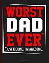Worst Dad Ever Just Kidding. I'm Awesome.: Words of Devotion, Inspiration and Thankfulness: The Simple Abundance Gratitude Journals to Write In for Men on Father's Day