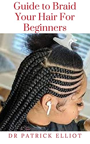 Guide to Braid Your Hair For Beginners : Braided hairstyles are great for less-than-squeaky-clean hair, but to spruce up your oily roots between washes ... try a spray-on dry shampoo (English Edition)