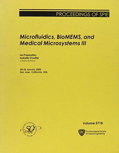 Microfluidics, BioMEMS, And Medical Microsystems III: 24-26 January 2005, San Jose, California, USA (Proceedings of Spie)の詳細を見る