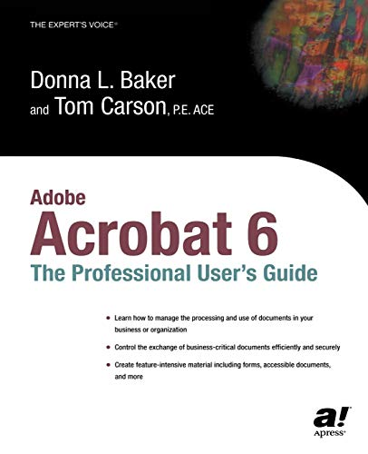 Adobe Acrobat 6: The Professional User's Guide: The Professional User's Guide (Professional Design)