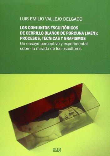 Los Conjuntos Escultóricos De Cerrillo Blanco De Porcuna (Jaén). Procesos, Técnicas Y Grafismos (Fuera de Colección)