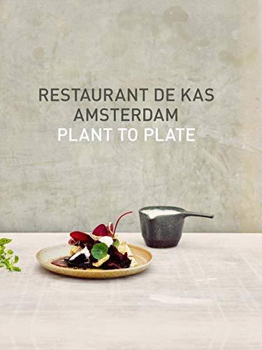 Restaurant De Kas Amsterdam: Plant to plate