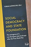 Social Democracy and State Foundation: The emergence of a new European state landscape after the First World War