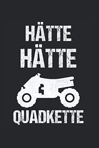 Hätte Hätte Quad Kette: Quad ATV & Quadfahrer Notizbuch 6'x9' Bike Geschenk für Offroad & Biker