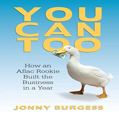 You Can Too: How An Aflac Rookie Built the Business in a Year audiobook cover art
