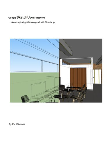 Google SketchUp for Interiors: A conceptual guide using cad with SketchUp (English Edition)