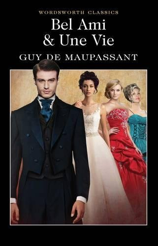 Bel Ami: Or, the History of a Scoundrel