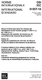 IEC 61557-10 Ed. 1.0 b:2000 Electrical safety in low voltage distribution systems up to 1 000 V a.c. and 1 500 V d.c. - Equipment for testing ... measuring equipment for testing measuring o [並行輸入品]