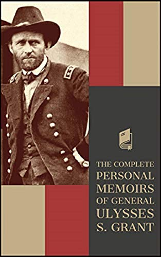 Personal Memoirs of U. S. Grant ; Complete (illustrated) (English Edition)