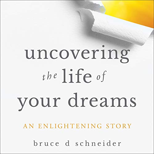 Uncovering the Life of Your Dreams cover art
