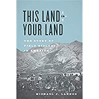 This Land Is Your Land: The Story of Field Biology in America【洋書】 [並行輸入品]