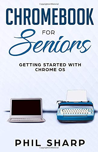 Chromebook for Seniors: Getting Started With Chrome OS (Tech for Seniors)