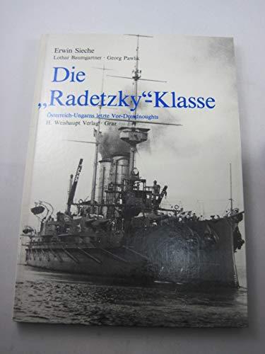 Die Radetzky-Klasse. Österreich-Ungarns letzte Vor-Dreadnoughts
