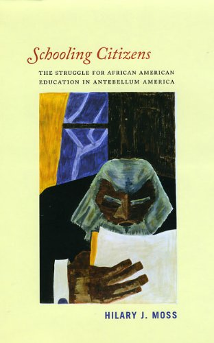 Schooling Citizens The Struggle For African American Education In Antebellum America