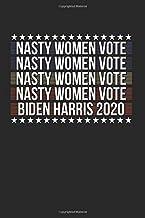 Nasty Women Vote Biden Harris 2020: Biden Harris & Election Notebook 6'x 9' Joe Biden Gift For Biden Harris 2020 & President