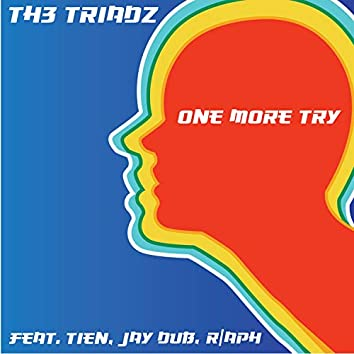 One More Try (feat. Tien, Jay Dub & R/Aph)