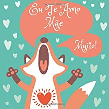 Eu Te Amo Mãe: 66 Cupons de Amor em Branco - Branco 1 (Portuguese Edition)