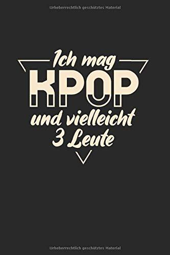 Ich Mag Kpop Und Vielleicht 3 Leute: Din A5 Dotted Punkteraster Heft Für K-Pop Kpop Merch Popmusik   Notizbuch Tagebuch Planer Südkorea Korea Pop ... Genre Musikgenre Musikrichtung Party Notebook