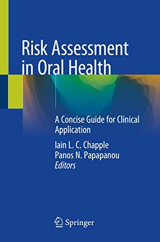 Compare Textbook Prices for Risk Assessment in Oral Health: A Concise Guide for Clinical Application 1st ed. 2020 Edition ISBN 9783030386498 by Chapple, Iain L.C.,Papapanou, Panos N.