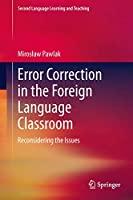 Error Correction in the Foreign Language Classroom: Reconsidering the Issues (Second Language Learning and Teaching)