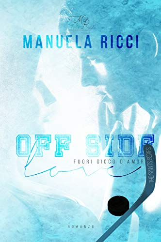 OFF SIDE LOVE - Fuori Gioco d'Amore: Romance Sport Young Adult (The Saints Series Vol. 1)