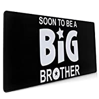 40*90CM超大型 マウスパッド Soon To Be A Big Brother 光学式 ゲーミング ゲーム向け 防水 滑り止め 耐洗い表面 キーボード オフィス テーブル デスクマット