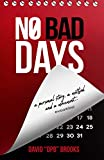 No Bad Days: A Personal Story, A Method, and a Movement