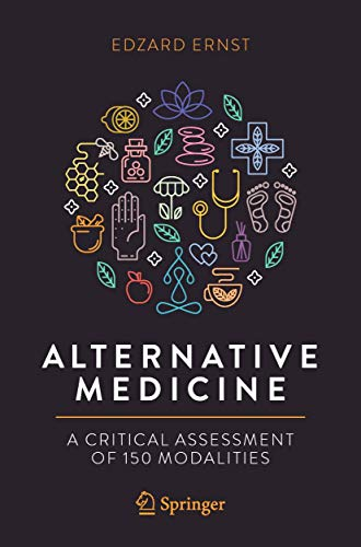 Compare Textbook Prices for Alternative Medicine: A Critical Assessment of 150 Modalities 1st ed. 2019 Edition ISBN 9783030126001 by Ernst, Edzard