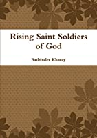 Rising Saint Soldiers of God