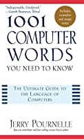 1001 Computer Words: You Need to Know (1001 Words You Need to Know)