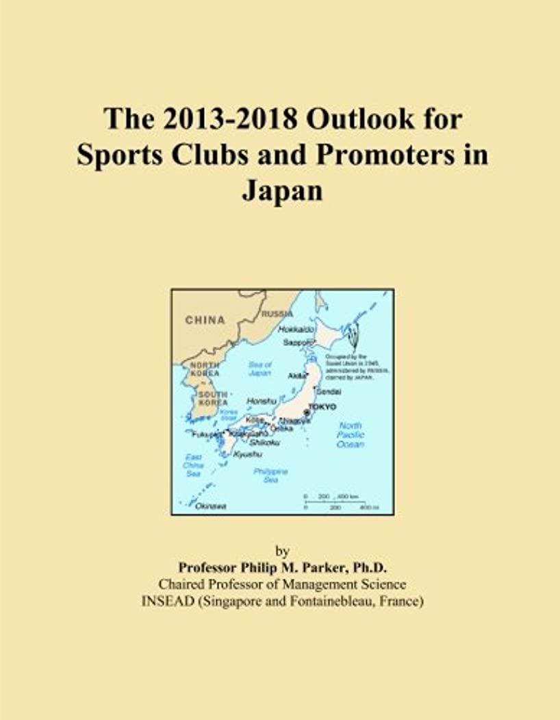 動く航海の許すThe 2013-2018 Outlook for Sports Clubs and Promoters in Japan