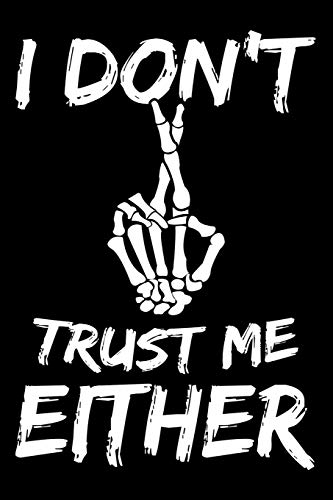 Journal: I Don't Trust Myself Crossed Fingers Graphic Black Lined Notebook Writing Diary - 120 Pages 6 x 9