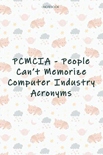 Lined Notebook Journal Cute Cat Cover PCMCIA - People Can't Memorize Computer Industry Acronyms: Event, Tax, 6x9 inch, Goals, High Performance, Financial, Journal, 114 Pages