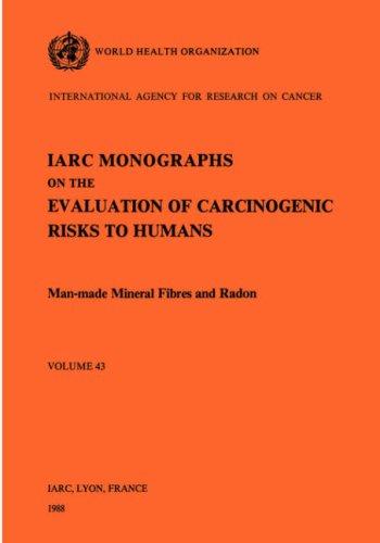 Man-Made Mineral Fibres and Radon. Vol 43 (Iarc Monographs on the Evaluation of the Carcinogenic Risks to Humans, Band 43)
