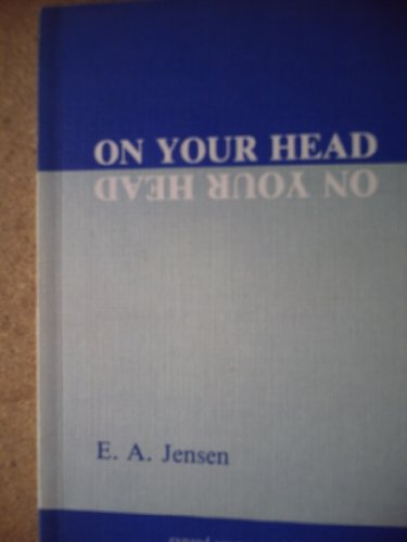 On Your Head: Expand Your Potential - Private and Business - in 84 Days