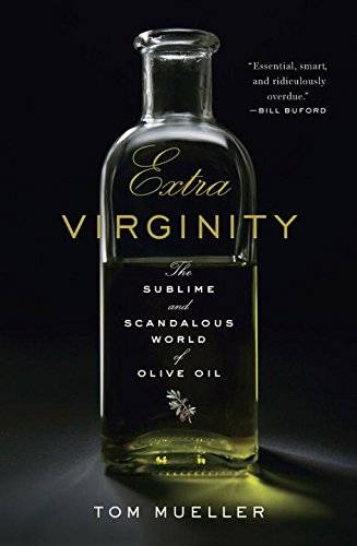 Image of Extra Virginity: The Sublime and Scandalous World of Olive Oil