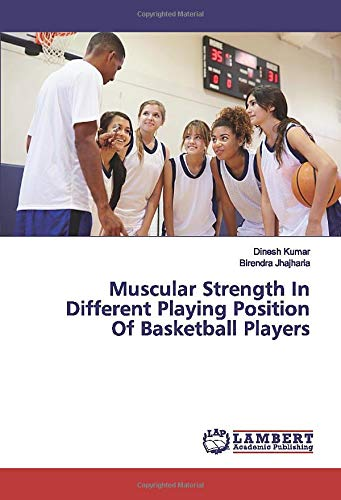 Muscular Strength In Different Playing Position Of Basketball Players