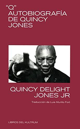 Q. Autobiografía de Quincy Jones: Autobiografía de Quincy Jones (LIBROS DEL KULTRUM)