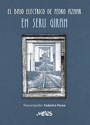 El bajo eléctrico de Pedro Aznar en Serú Girán: Transcripción: Federico Perea....