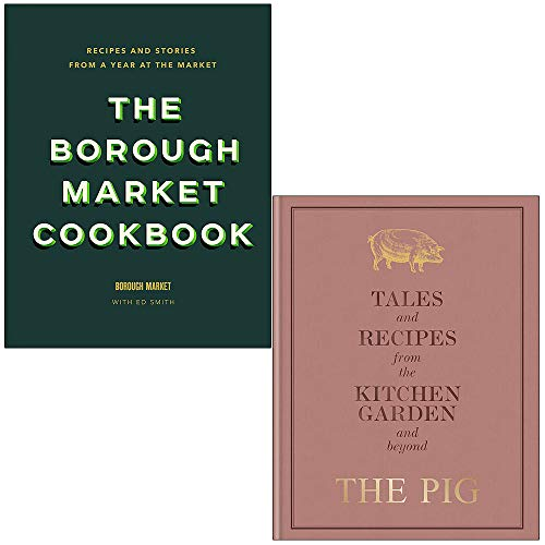 The Borough Market Cookbook By Ed Smith & The Pig Tales and Recipes from the Kitchen Garden and...