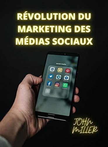 RÉVOLUTION DU MARKETING DES MÉDIAS SOCIAUX (French Edition)