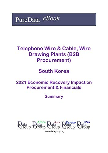 Telephone Wire & Cable, Wire Drawing Plants (B2B Procurement) South Korea Summary:...